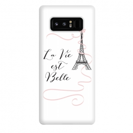 Galaxy Note 8  Eiffel Tower Quote by Martina (paris, france, french, eiffel tower, buidling,pink, bow, ribbon, quote, motto,wording, words, la vie est belle,typography,modern, stylish, fashion,unique, original,feminine girlie, cute, sweet,for her,illustration)