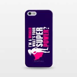 iPhone 5/5E/5s  I'm a Woman. What's your Super Power? by Mitxel Gonzalez (womens power,feminism,feminist,femenine,female,feminism power,girls power,girls can do it,girls,womens,woman power,super power)