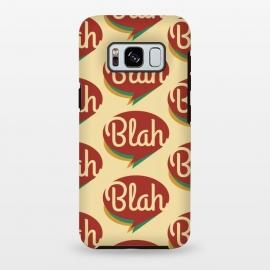 Galaxy S8 plus  Blah, blah, blah! by
