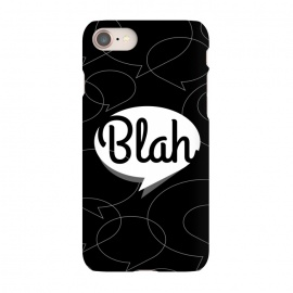 iPhone 8/7  Blah, blah, blah! (B&W version) by Dellán (Typography design,blah,text,black and white design,hipster,minimalist)