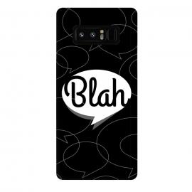 Galaxy Note 8  Blah, blah, blah! (B&W version) by  (Typography design,blah,text,black and white design,hipster,minimalist)