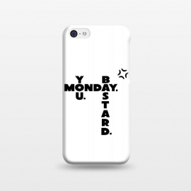 iPhone 5C  Monday You Bastard by Dhruv Narelia