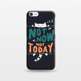 iPhone 5C  Not Today by Tatak Waskitho