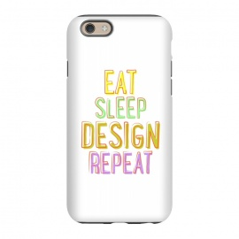 iPhone 6/6s  Eat Sleep Design Repeat by Dhruv Narelia