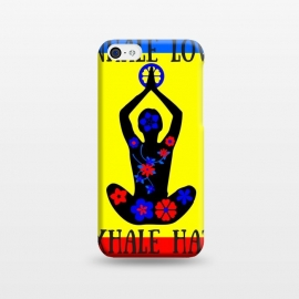 iPhone 5C  INHALE LOVE EXHALE HATE by MALLIKA
