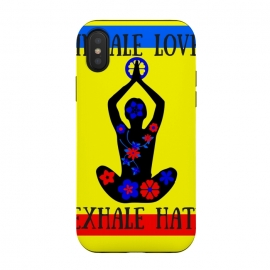 iPhone Xs / X  INHALE LOVE EXHALE HATE by