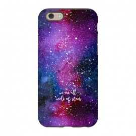 iPhone 6/6s  We are all made of stars - Galaxy by Stefania Pochesci