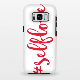 Galaxy S8+  Selflove by Martina (love,selflove,red,typography,hashtag,modern,girl boss,feminine,feminist)