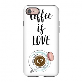 iPhone 8/7  Coffee is love by Martina (love,heart,valentine,valentines day,coffee,drink,stylish ,modern,feminine,cup of coffee,macaron,typography,quote)