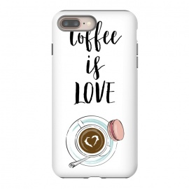 iPhone 8/7 plus  Coffee is love by Martina (love,heart,valentine,valentines day,coffee,drink,stylish ,modern,feminine,cup of coffee,macaron,typography,quote)