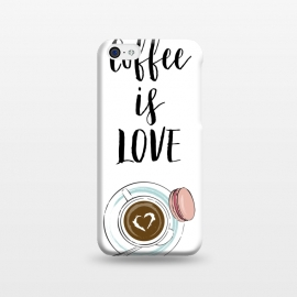 iPhone 5C  Coffee is love by Martina (love,heart,valentine,valentines day,coffee,drink,stylish ,modern,feminine,cup of coffee,macaron,typography,quote)