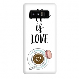 Galaxy Note 8  Coffee is love by  (love,heart,valentine,valentines day,coffee,drink,stylish ,modern,feminine,cup of coffee,macaron,typography,quote)