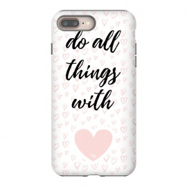iPhone 8/7 plus  Everything with love by Martina (love,heart,valentine,valentines day,pink,typography,stylish,feminine,quote,pattern)