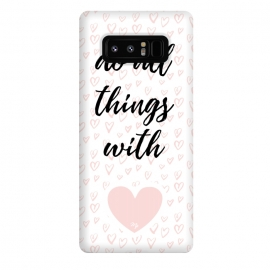 Galaxy Note 8  Everything with love by Martina
