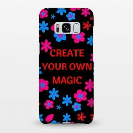 Galaxy S8+  create your own magic by MALLIKA