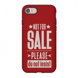 iPhone 8/7  Not for sale! by Dellán (sale,salesman,money,dollar,euro,motivational quotes,minimalist,tipography,pride,dignity,funny quote,red,american style)