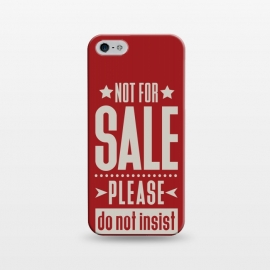 iPhone 5/5E/5s  Not for sale! by Dellán (sale,salesman,money,dollar,euro,motivational quotes,minimalist,tipography,pride,dignity,funny quote,red,american style)