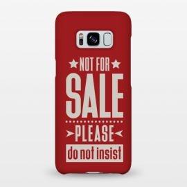 Galaxy S8+  Not for sale! by Dellán (sale,salesman,money,dollar,euro,motivational quotes,minimalist,tipography,pride,dignity,funny quote,red,american style)