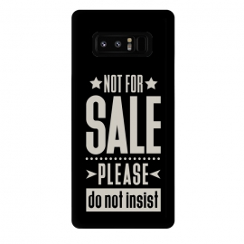 Galaxy Note 8  Not for sale! II  by  (sale,salesman,money,bussine,business,inspirational quote,pride,disnity,funny quote,black,tipography)