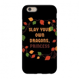 iPhone 6/6s  slay your own dragons princess by MALLIKA
