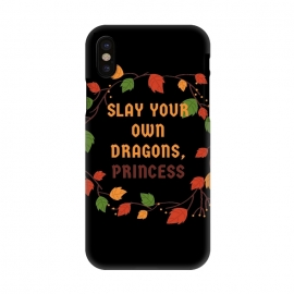 iPhone X  slay your own dragons princess by MALLIKA