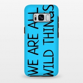 Galaxy S8 plus  we are all wild things by