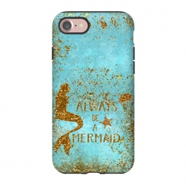 iPhone 8/7  Always be a Mermaid - Teal and Gold Glitter Typography by Utart