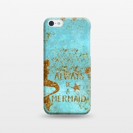 iPhone 5C  Always be a Mermaid - Teal and Gold Glitter Typography by Utart