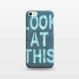 iPhone 5C  Look At This Teal Urban Art by Andrea Haase