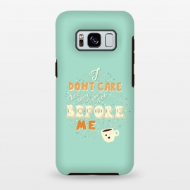 Galaxy S8+  I don't care how many you had before me, funny coffee design by Jelena Obradovic