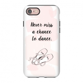 iPhone 8/7  Ballerina Shoes Dance Quote by Martina (cute,sweet,pink,watercolour,illustration,dance,dancing,ballet,ballerina,shoes,ballerina shoes,typography,quote,words,modern,stylish,elegant,for her,for child,for daughter,for dancer)