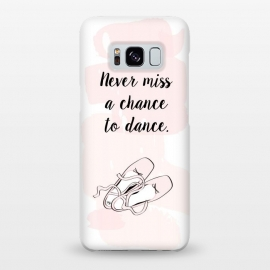 Galaxy S8+  Ballerina Shoes Dance Quote by Martina (cute,sweet,pink,watercolour,illustration,dance,dancing,ballet,ballerina,shoes,ballerina shoes,typography,quote,words,modern,stylish,elegant,for her,for child,for daughter,for dancer)