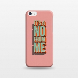 iPhone 5C  It's a no from me, typography poster design by Jelena Obradovic