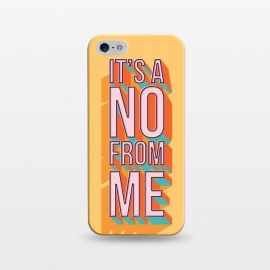 iPhone 5/5E/5s  It's a no from me 2, typography poster design, vector illustration by Jelena Obradovic