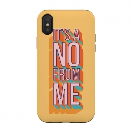 iPhone Xs / X  It's a no from me 2, typography poster design, vector illustration by Jelena Obradovic