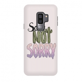 Galaxy S9 plus  Sorry Not Sorry by  (Typography, sorry, not, pink, lettering, cacti, funny, feminist, no regrets)