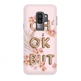 Galaxy S9 plus  OH OK BUT- Fun Shiny Rose Gold Girly Flower Typography  by