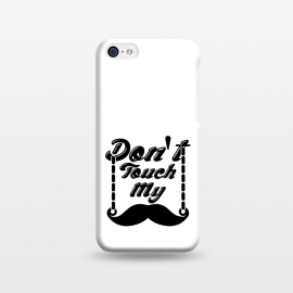 iPhone 5C  dont touch moustache by TMSarts