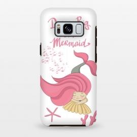 Galaxy S8 plus  Dream big little mermaid by
