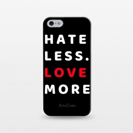 iPhone 5/5E/5s  hate less love more by MALLIKA