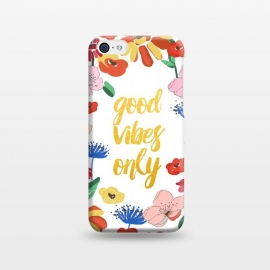 iPhone 5C  Good Vibes Only by MUKTA LATA BARUA