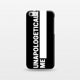 iPhone 5C  unapologetically me by MALLIKA