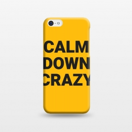 iPhone 5C  calm down crazy by MALLIKA