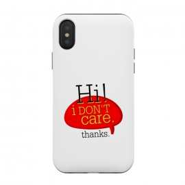 iPhone Xs / X  hi i dont care thanks by TMSarts