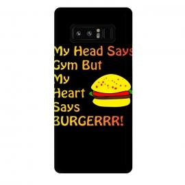 Galaxy Note 8  my head says gym but heart says burgerrr by