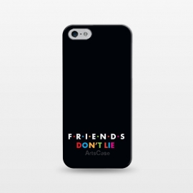 iPhone 5/5E/5s  friends dont lie by TMSarts