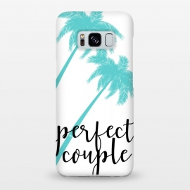 Galaxy S8+  Perfect Couple by Martina (couple,friends,marriage,husband,wife,palms,tropical,exotic,nature,palm tree,tree,typography,modern,text,for couple,wedding gift)