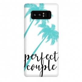 Galaxy Note 8  Perfect Couple by Martina (couple,friends,marriage,husband,wife,palms,tropical,exotic,nature,palm tree,tree,typography,modern,text,for couple,wedding gift)