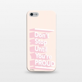 iPhone 5/5E/5s  Don't Stop 'Till You're Proud by The Optimist