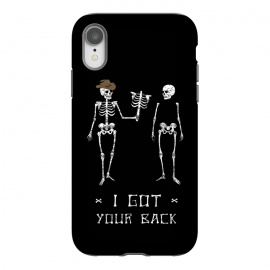 iPhone Xr  Got Your Back by Grant Stephen Shepley (skeleton,parody,pun,funny,joke,humour,words,slogan,dark,black,white)